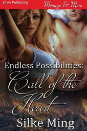 Endless Possibilities: Call of the Heart [Sequel to Endless Possibilities]
