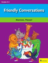 Friendly Conversations: Manners, Please!