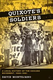 Quixote's Soldiers: A Local History of the Chicano Movement, 1966–1981