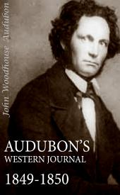 Audubon's Western Journal: 1849-1850 (Abridged, Annotated)