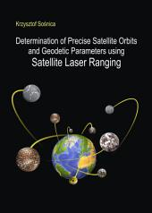Determination of Precise Satellite Orbits and Geodetic Parameters using Satellite Laser Ranging