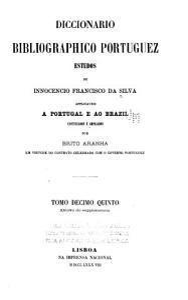 Diccion  rio bibliogr  fico portuguez   1  13  do supplemento  A Z  1867 1911 PDF
