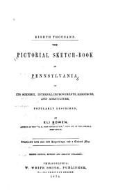 The pictorial sketch-book of Pennsylvania: or, its scenery, internal improvements, resources, and agriculture
