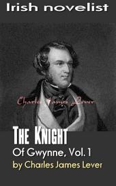 The Knight Of Gwynne, Vol. 1: Irish novelist