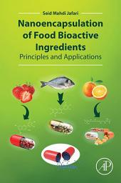 Nanoencapsulation of Food Bioactive Ingredients