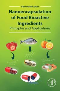 Nanoencapsulation of Food Bioactive Ingredients