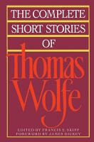 The Complete Short Stories Of Thomas Wolfe PDF