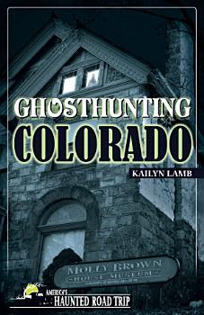 Ghosthunting Colorado PDF