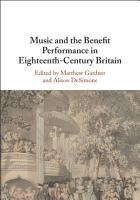 Music and the Benefit Performance in Eighteenth Century Britain PDF