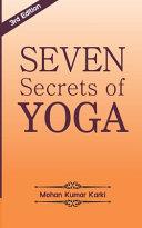 Seven Secrets of Yoga  Shatkarma  Sukshma Vyayam  Asana  Pranayama  Bandha  Mudra  Meditation