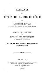 Catalogue des livres de la bibliothèque de l'Académie royale des sciences, des lettres et des beaux-arts de Belgique ...
