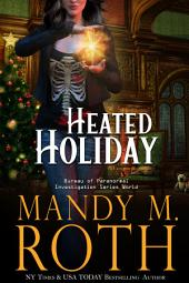Heated Holiday: A Vampire Romance: Bureau of Paranormal Investigation Book 2