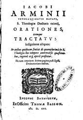 Orationes, intemque tractactus [sic] insigniores aliquot ... de quamplurimis in S. theologia hoc tempore controversis quaestionibus ... Iac. Arminius: Volume 1