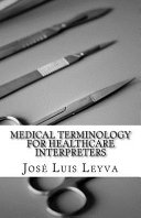 Medical Terminology for Healthcare Interpreters PDF