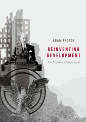 Reinventing Development: The Sceptical Change Agent
