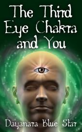 The Third Eye Chakra and You
