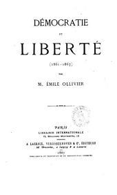 Democratie et liberte 1861-1867 par M. Emile Ollivier