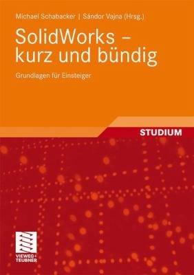 SolidWorks   kurz und b  ndig PDF