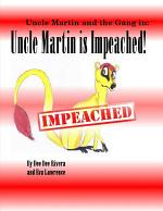 Uncle Martin is Impeached!