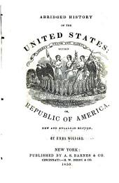 Abridged History of the United States: Or, Republic of America
