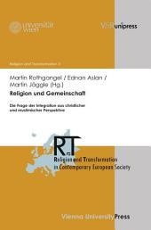 Religion und Gemeinschaft: Die Frage der Integration aus christlicher und muslimischer Perspektive