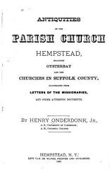 Antiquities Of The Parish Church Hempstead Including Oysterbay And The Churches In Suffolk County Book PDF