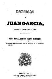 Memorias de Juan García, comedia en tres actos y en verso, etc