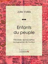 Enfants du peuple: Précédés de trois lettres autographes de l'auteur