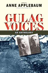 Gulag Voices: An Anthology