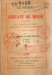Le guide du servant de messe,...