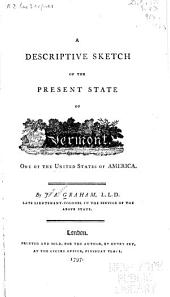 A descriptive sketch of the present state of Vermont: One of the United states of America