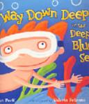 Download Way Down Deep in the Deep Blue Sea Book