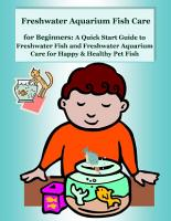Freshwater Aquarium Fish Care for Beginners  A Quick Start Guide to Freshwater Fish and Freshwater Aquarium Care for Happy   Healthy Pet Fish PDF