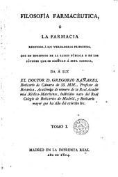 Filosofia farmaceutica, ó, La Farmacia reducida á sus verdaderos principios, 1