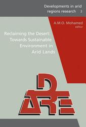 Reclaiming the Desert  Towards a Sustainable Environment in Arid Lands PDF