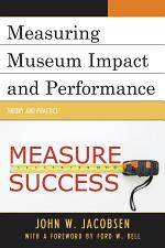 Measuring Museum Impact and Performance