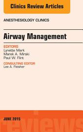 Airway Management, An Issue of Anesthesiology Clinics, E-Book