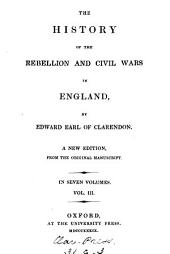 The history of the rebellion and civil wars in England: Volume 3