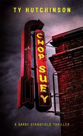 Chop Suey: Darby Stansfield Thriller