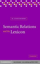 Semantic Relations and the Lexicon: Antonymy, Synonymy and other Paradigms