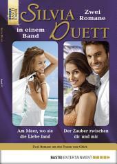 Silvia-Duett - Folge 17: Am Meer, wo sich die Liebe fand/Der Zauber zwischen dir und mir