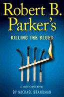 Robert's B. Parker's Killing the Blues