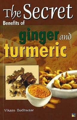 The Secret Benefits Of Ginger And Turmeric