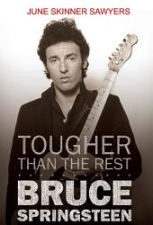 Tougher Than the Rest  100 Best Bruce Springsteen Songs PDF