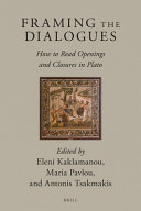 Framing the Dialogues  How to Read Openings and Closures in Plato PDF