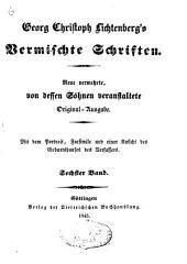 Georg Christoph Lichtenberg's vermischte Schriften: Band 6