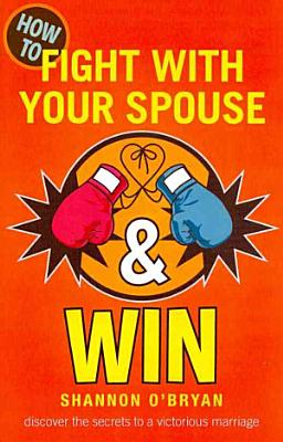 How to Fight with Your Spouse   Win PDF