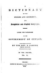 A Dictionary of the English and Singhalese and Singhalese and English Languages