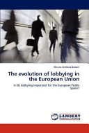 The Evolution of Lobbying in the European Union