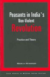 Peasants In India S Non Violent Revolution Book PDF